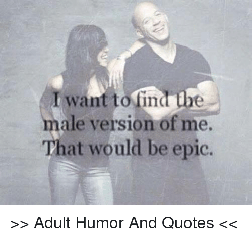 Want to Find the Male Version of Me That Would Be Epic ...