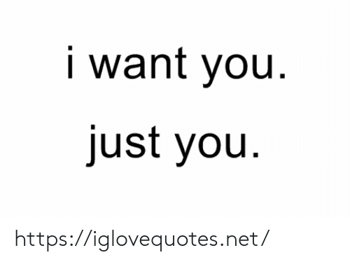 Net, You, and Href: want you.  ust you. https://iglovequotes.net/