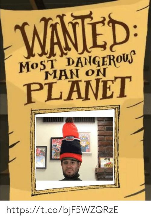 Wanted, Man, and Planet: WANTED  MOST DANGERous  MAN ON  PLANET  unox) https://t.co/bjF5WZQRzE