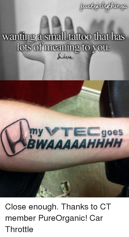 Wanting A Small Tattoo That Has Lots Of Meaning To You My Vtec Goes