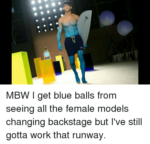 Blue Balls Funny And Work Waor Mbw I Get Blue Balls From Seeing