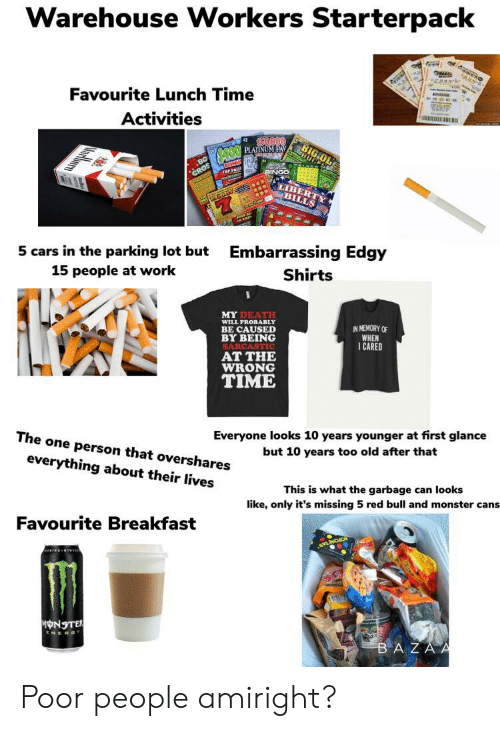 Warehouse Workers Starterpack Favourite Lunch Time