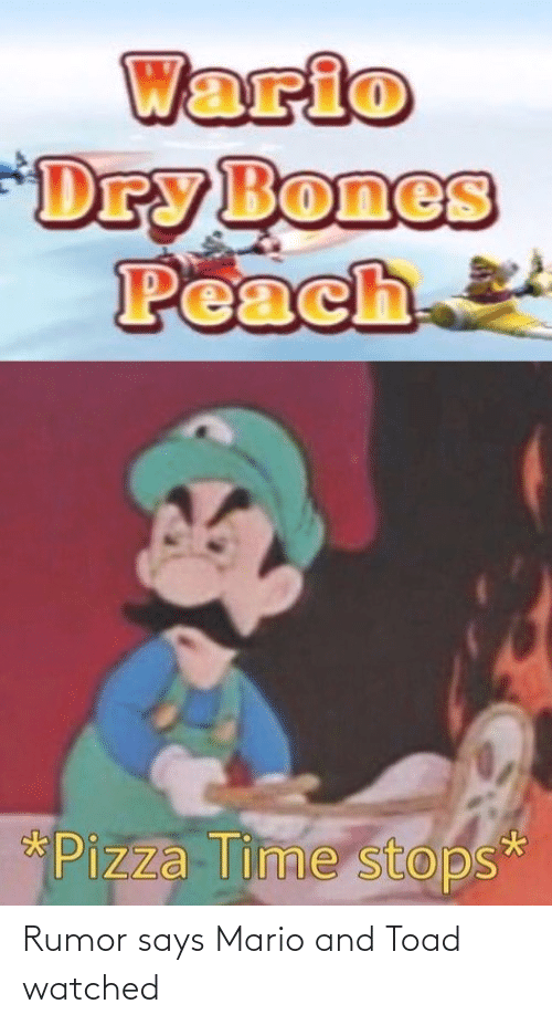 Wario Drybones Peach Pizza Time Stops Rumor Says Mario And Toad