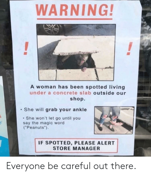 WARNING! A Woman Has Been Spotted Living Under a Concrete