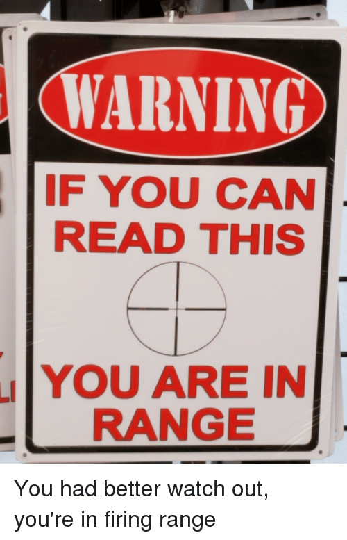 Warning If You Can Read This You Are In Range Watch Out Meme On Me Me