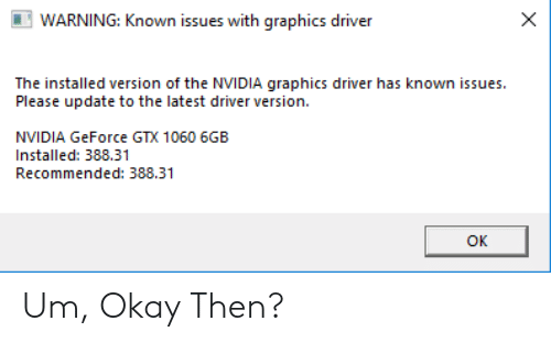 WARNING Known Issues With Graphics Driver the Installed