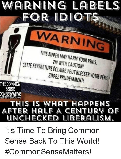 WARNING LABELS FOR IDIOTS WARNING THIS ZIPPER MAY HARM YOUR PENIS