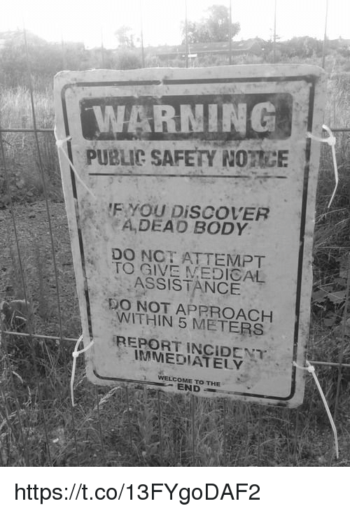WARNING PUBLIC SAFEY NOTCE IF YOU DISCOVER a DEAD BODY Do