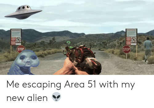 WARNING WARNING STOP STOP Me Escaping Area 51 With My New