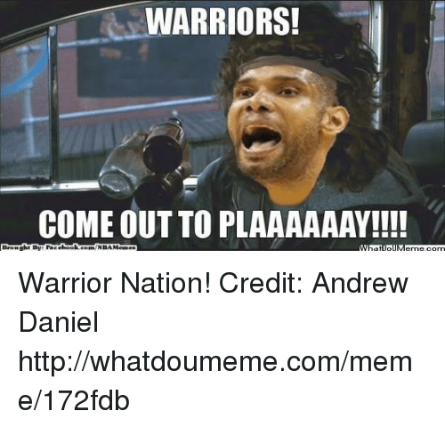 Warriors Come Out To Play Meme: 25+ Best Warriors Come Out Memes
