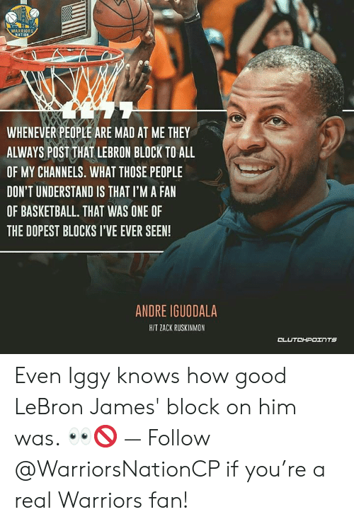 08f7ddb9a10b Basketball, LeBron James, and Andre Iguodala: WARRIORS NATION WHENEVER  PEOPLE ARE MAD AT