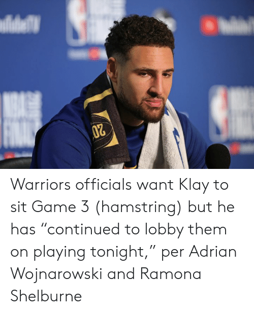 """Game, Warriors, and Them: Warriors officials want Klay to sit Game 3 (hamstring) but he has """"continued to lobby them on playing tonight,"""" per Adrian Wojnarowski and Ramona Shelburne"""