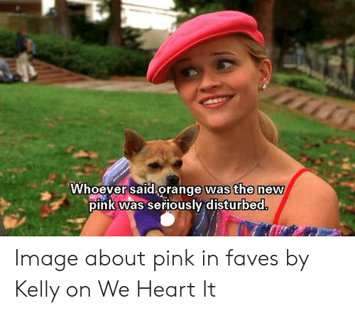 Heart, Image, and Orange: was the new  whoever said orange  pink wNas seriously disturbed Image about pink in faves by Kelly on We Heart It