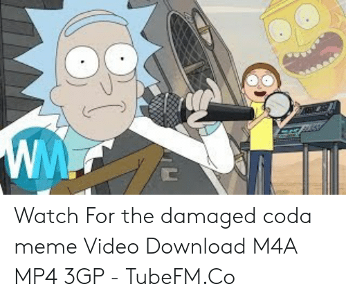 Watch for the Damaged Coda Meme Video Download M4A MP4 3GP