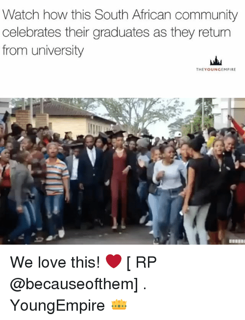 Community, Love, and Memes: Watch how this South African community  celebrates their graduates as they return  from university  THEY OUNGEMPIRE We love this! ❤ [ RP @becauseofthem] . YoungEmpire 👑