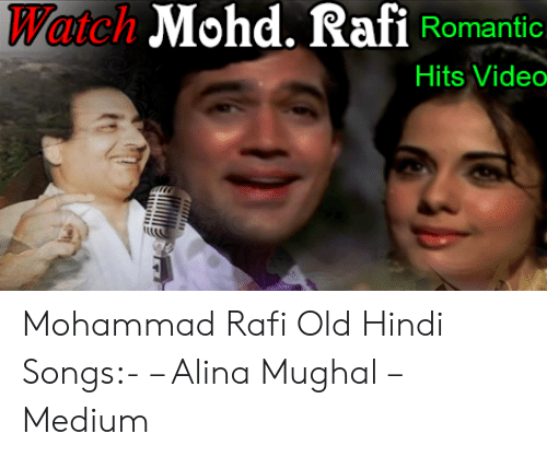 Watch Mohd Rafi Romantic Hits Video Mohammad Rafi Old Hindi Songs Alina Mughal Medium Songs Meme On Me Me Top 100 old hindi songs is a free software application from the video tools. meme