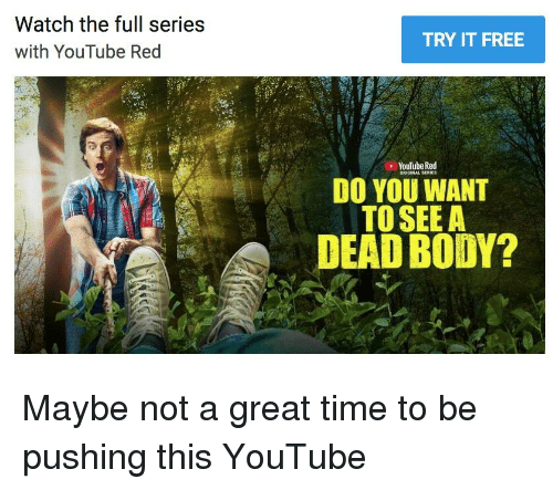 do you want to see a dead body free