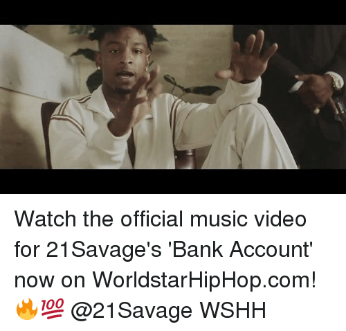 Memes, Music, and Worldstarhiphop: Watch the official music video for 21Savage's 'Bank Account' now on WorldstarHipHop.com! 🔥💯 @21Savage WSHH