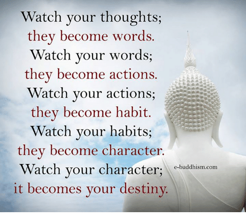 Watch Your Thoughts They Become Words Watch Your Words They