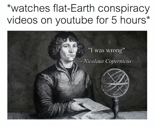 watches-flat-earth-conspiracy-videos-on-youtube-for-5-hours-i-19392911.png