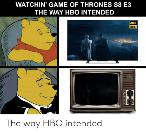Game of Thrones, Hbo, and Game: WATCHIN' GAME OF THRONES S8 E3  THE WAY HBO INTENDED  4K  HDR The way HBO intended