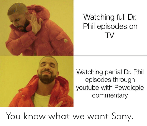 Watching Full Dr Phil Episodes on TV Watching Partial Dr