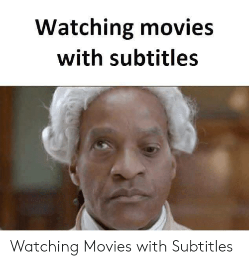 Movies,  Watching, and  Watching Movies: Watching movies  with subtitles Watching Movies with Subtitles