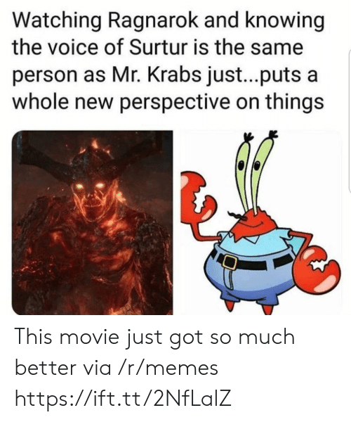 Memes, Mr. Krabs, and The Voice: Watching Ragnarok and knowing  the voice of Surtur is the same  person as Mr. Krabs just...puts a  whole new perspective on things This movie just got so much better via /r/memes https://ift.tt/2NfLalZ