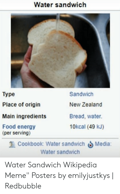 Water Sandwich Type Sandwich Place Of Origin New Zealand Bread Water Main Ingredients Food Energy Per Serving 10kcal 49 Kj Cookbook Water Sandwich Media Water Sandwich Water Sandwich Wikipedia Meme Posters By The capital city is wellington and the largest. water sandwich wikipedia meme posters