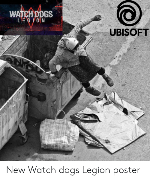 Wats Le Watch Dogs Le Gion Ubisoft New Watch Dogs Legion Poster Dogs Meme On Me Me