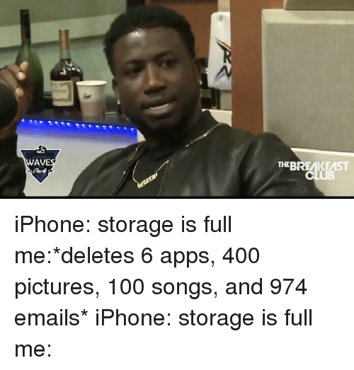 Wave The Bremikeast Iphone Storage Is Full Me Deletes 6 Apps 400