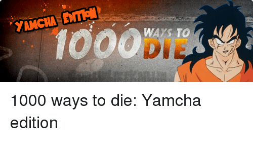 Memes And 1000 Ways To Die WAYS TO A