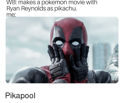 2216dbbb Pikachu, Pokemon, and Reddit: WB: makes a pokemon movie with Ryan Reynolds