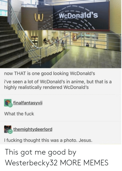 Anime, Dank, and Jesus: WcDonald's  now THAT is one good looking WcDonald's  i've seen a lot of WcDonald's in anime, but that is a  highly realistically rendered Wc Donald's  finalfantasyvii  What the fuck  themightydeerlord  I fucking thought this was a photo. Jesus. This got me good by Westerbecky32 MORE MEMES