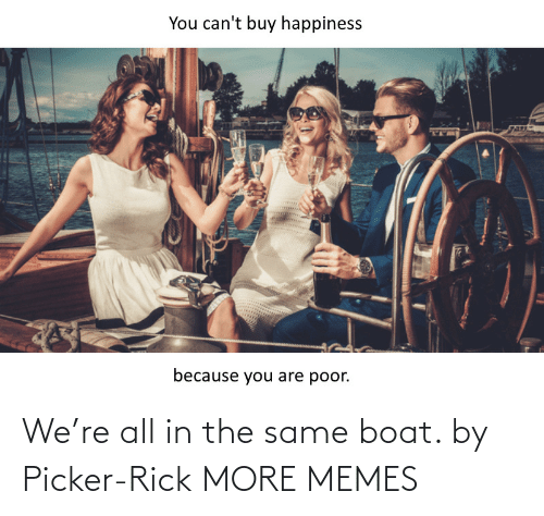 Dank, Memes, and Target: We're all in the same boat. by Picker-Rick MORE MEMES