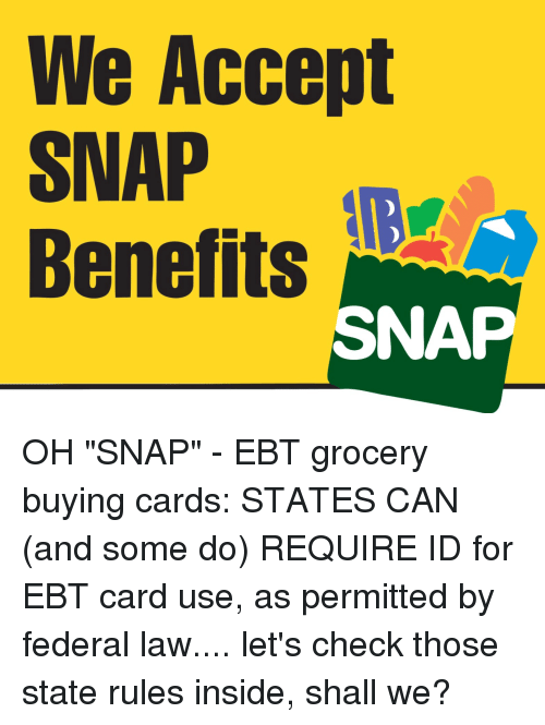Snap, Can, and Law: We Accept  SNAP  Benefits  1)  SNAP