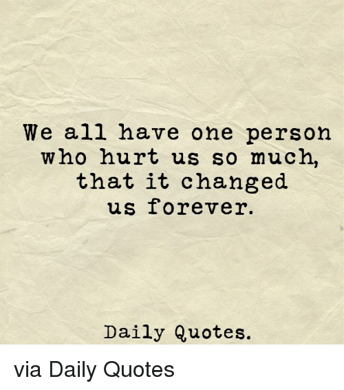 We All Have One Person Who Hurt Us So Much That It Changed