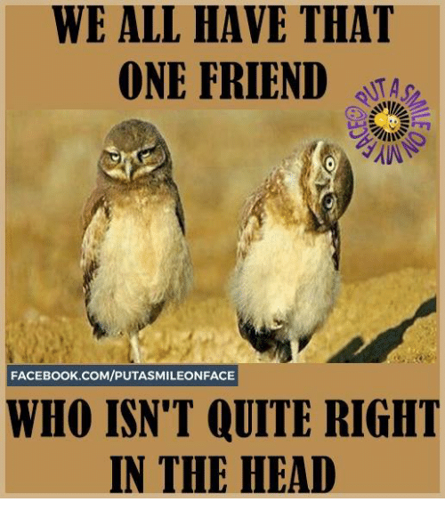 WE ALL HAVE THAT ONE FRIEND FACEBOOKCOMPUTASMILEONFACE WHO