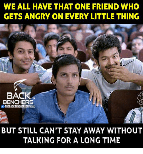 We All Have That One Friend Who Gets Angry On Every Little Thing