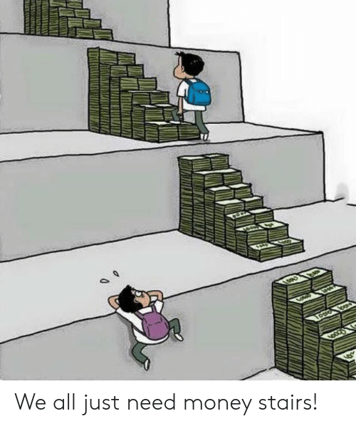 Money, Im 14 & This Is Deep, and All: We all just need money stairs!