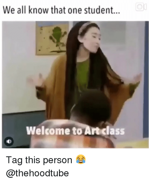 Memes, 🤖, and Student: We all know that one student...  Welcome to Artclass Tag this person 😂 @thehoodtube