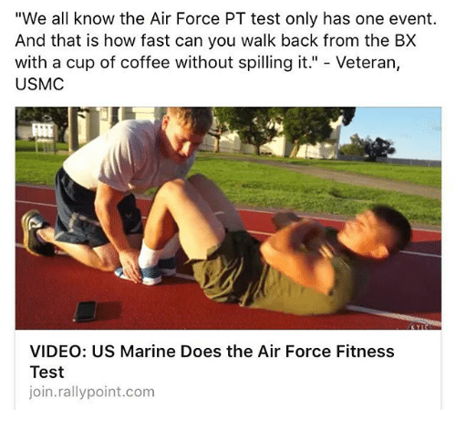 We All Know the Air Force PT Test Only Has One Event and That Is How