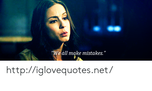 """Http, Mistakes, and Net: We all make mistakes."""" http://iglovequotes.net/"""