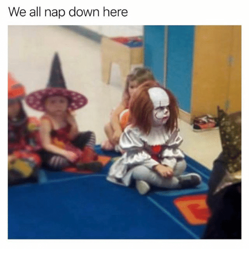 Funny, Down, and All: We all nap down here