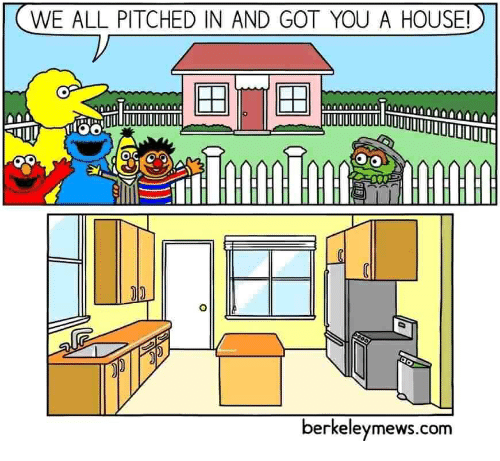 House, Got, and Com: WE ALL PITCHED IN AND GOT YOU A HOUSE!  berkeleymews.com
