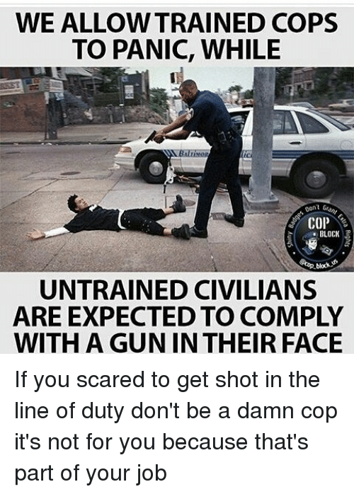 We Allowtrained Cops To Panic While Block Block Untrained