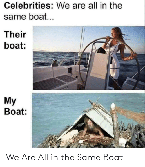 Boat, All, and Same: We Are All in the Same Boat