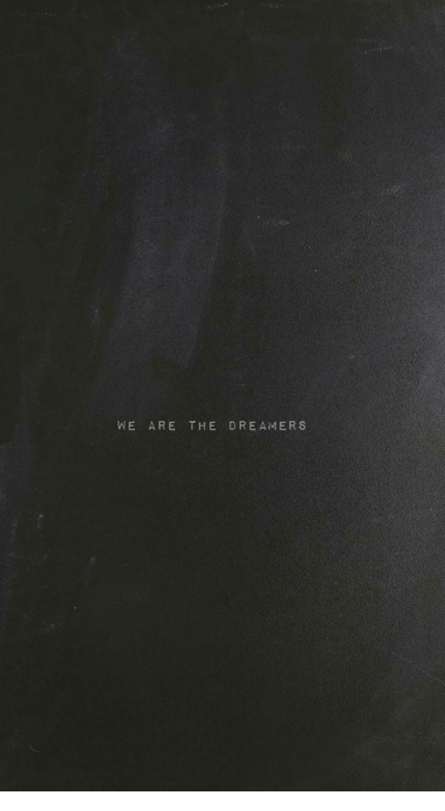 The Dreamers, Dreamers, and The: WE ARE THE DREAMERS