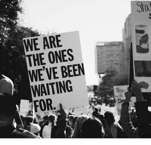 Waiting..., Been, and All: WE ARE  THE ONES  WE'VE BEEN  WAITING  All