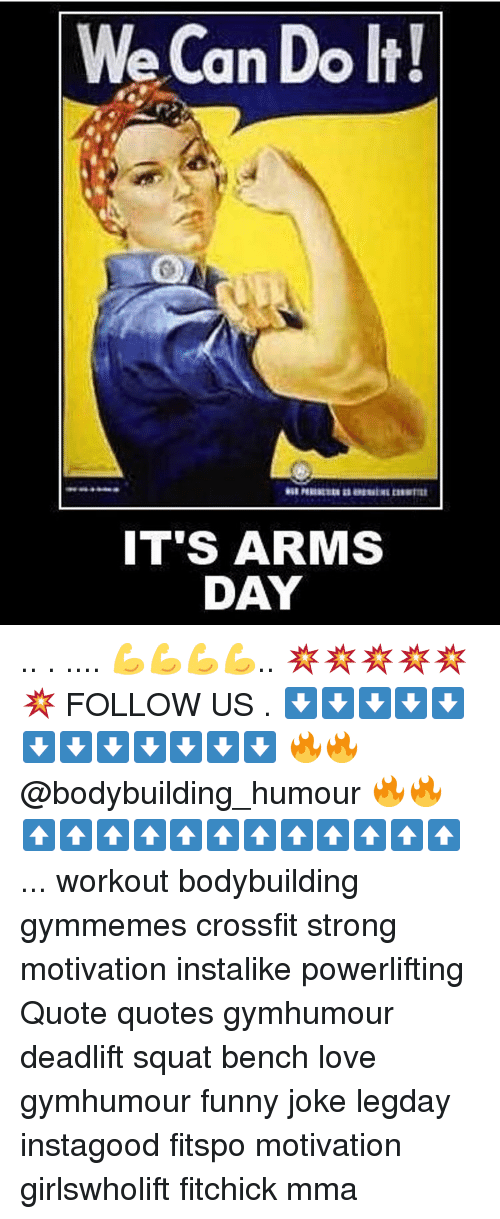 We Can Do It! IT\'S ARMS DAY 💪💪💪💪 💥💥💥💥💥💥 FOLLOW US ...